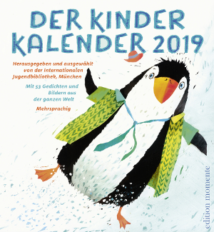 Cover: Der Kinder Kalender 2019,             Herausgeber:  Internationale Jugendbibliothek München,              Edition Momente