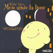 Cover: Mon amie laLune,             Walid Taher.             Les heures bleues.